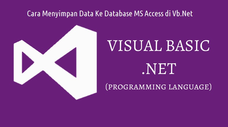 Cara Menyimpan Data Ke Database MS Access di Vb.Net