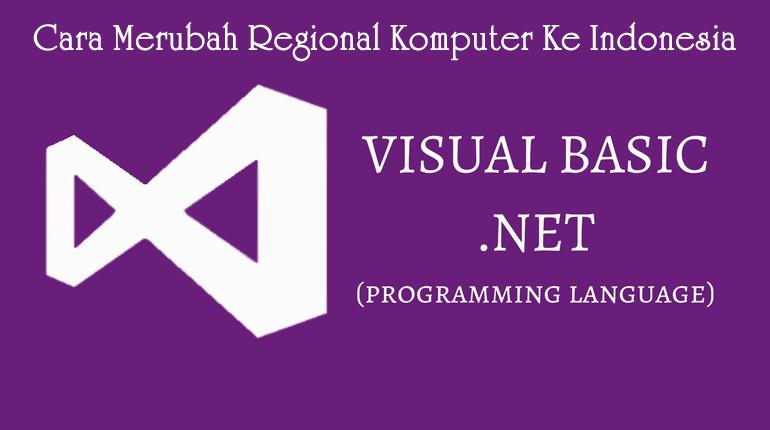Cara Mudah Mengubah Regional Komputer (Windows) Ke Indonesia Di Vb.Net